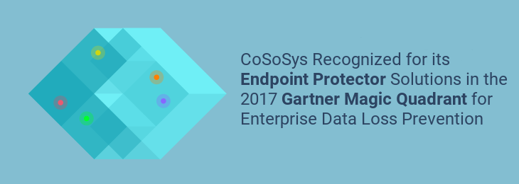 CoSoSys reconnu dans le Gartner Magic Quadrant 2017 pour les Solutions Enterprise Data Loss Prevention